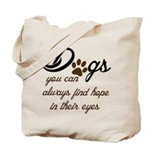 you can always find hope in a dog eyes Tote Bag
