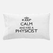Keep calm and kiss a Physicist Pillow Case