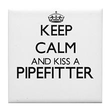 Keep calm and kiss a Pipefitter Tile Coaster