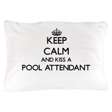 Keep calm and kiss a Pool Attendant Pillow Case