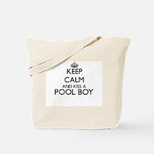 Keep calm and kiss a Pool Boy Tote Bag