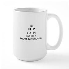 Keep calm and kiss a Private Investigator Mugs