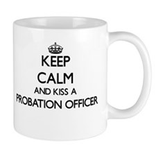 Keep calm and kiss a Probation Officer Mugs