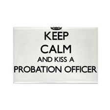Keep calm and kiss a Probation Officer Magnets