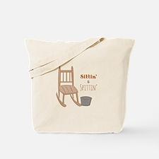 Sittin & Spittin Tote Bag