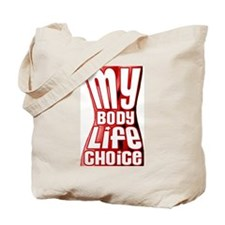 My Body My Life My Choice Tote Bag