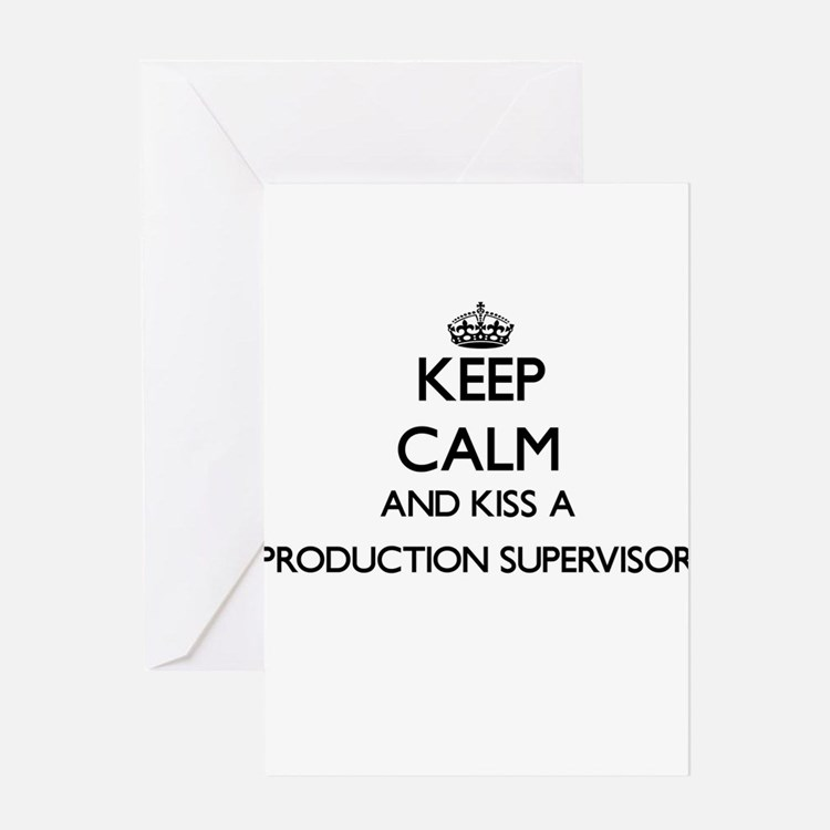 Keep calm and kiss a Production Sup Greeting Cards