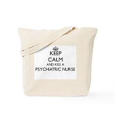 Keep calm and kiss a Psychiatric Nurse Tote Bag