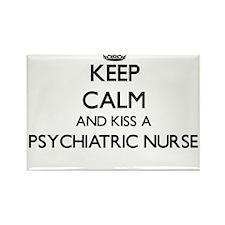 Keep calm and kiss a Psychiatric Nurse Magnets