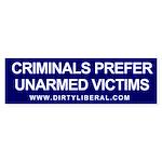 Criminals Prefer Unarmed Victims Bumper Sticker