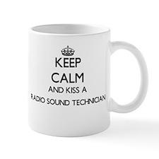 Keep calm and kiss a Radio Sound Technician Mugs