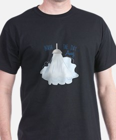 Wash The Day Away T-Shirt