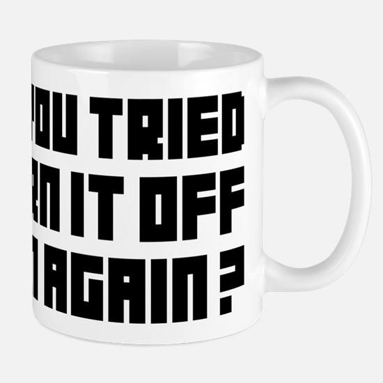 Turn it off and on again! Mugs