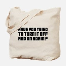 Turn it off and on again! Tote Bag