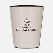 Keep calm and kiss a School Nurse Shot Glass