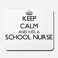 Keep calm and kiss a School Nurse Mousepad