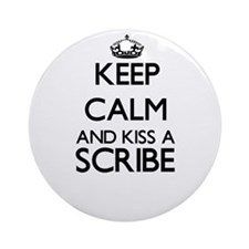 Keep calm and kiss a Scribe Ornament (Round)