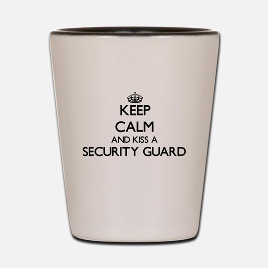 Keep calm and kiss a Security Guard Shot Glass
