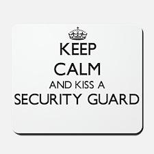 Keep calm and kiss a Security Guard Mousepad
