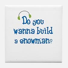 Do you wanna build a snowman Tile Coaster