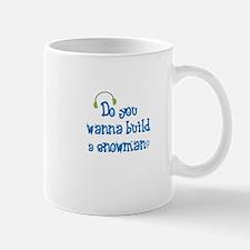 Do you wanna build a snowman Mugs