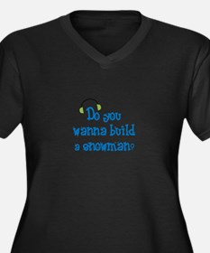 Do you wanna build a snowman Plus Size T-Shirt