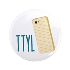 "TTYL 3.5"" Button"