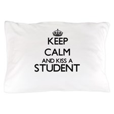Keep calm and kiss a Student Pillow Case