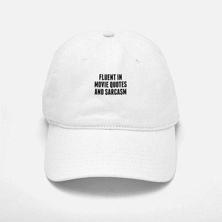 Fluent In Movie Quotes And Sarcasm Baseball Baseball Baseball Cap