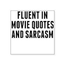 Fluent In Movie Quotes And Sarcasm Sticker