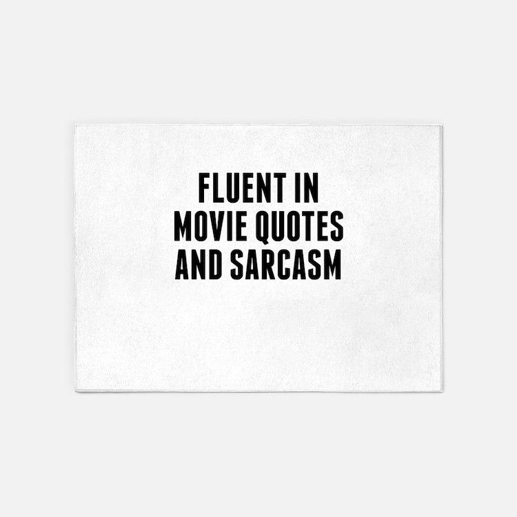 Fluent In Movie Quotes And Sarcasm 5'x7'Area Rug