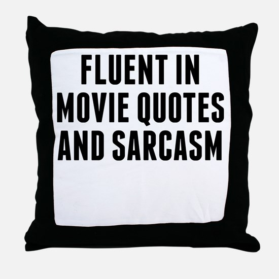 Fluent In Movie Quotes And Sarcasm Throw Pillow