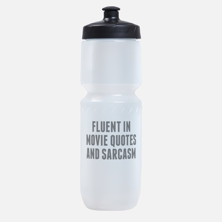 Fluent In Movie Quotes And Sarcasm Sports Bottle