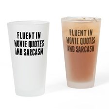 Fluent In Movie Quotes And Sarcasm Drinking Glass