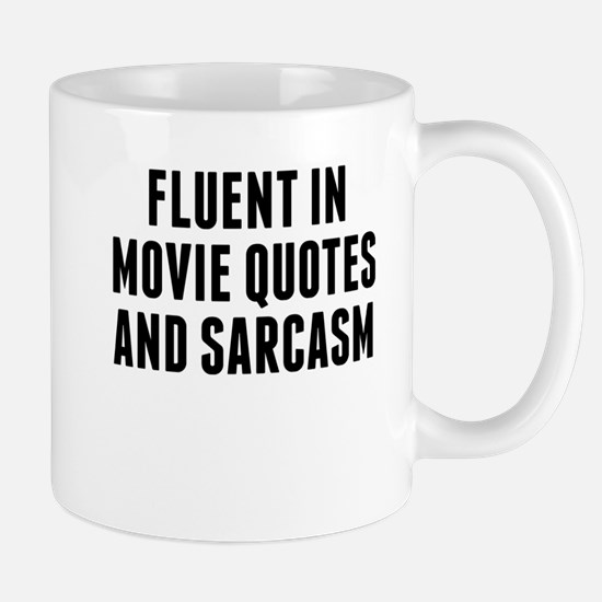 Fluent In Movie Quotes And Sarcasm Mugs