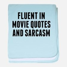 Fluent In Movie Quotes And Sarcasm baby blanket
