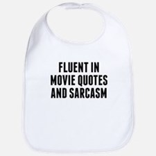 Fluent In Movie Quotes And Sarcasm Bib