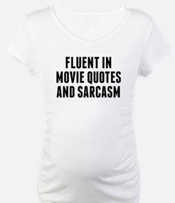 Fluent In Movie Quotes And Sarcasm Shirt