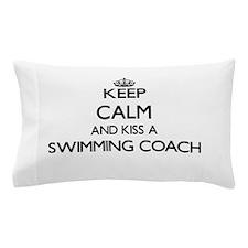 Keep calm and kiss a Swimming Coach Pillow Case
