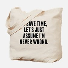 Im Never Wrong Tote Bag