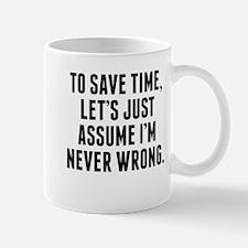 Im Never Wrong Mugs