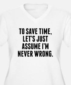 Im Never Wrong Plus Size T-Shirt