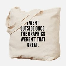 The Graphics Werent That Great Tote Bag