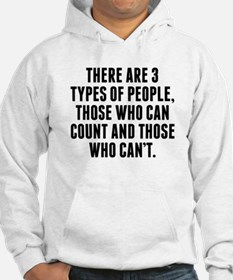 There Are 3 Types Of People Hoodie