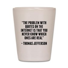 Thomas Jefferson Internet Quote Shot Glass