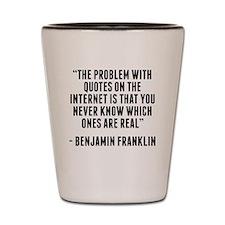 Benjamin Franklin Internet Quote Shot Glass