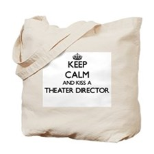 Keep calm and kiss a Theater Director Tote Bag