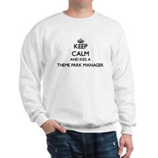 Keep calm and kiss a Theme Park Manager Sweatshirt