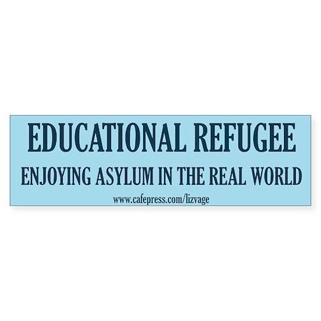 Educational Refugee/World Bumper Sticker