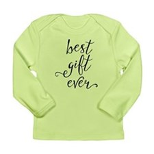 Best Gift Ever Infant Long Sleeve T-Shirt